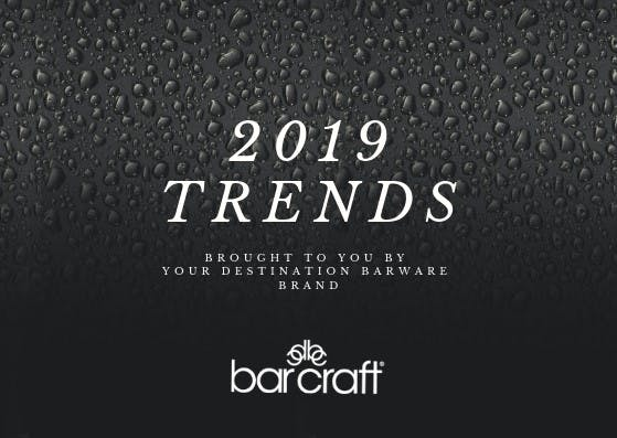 BarCraft Spring / Summer 2019 Trends