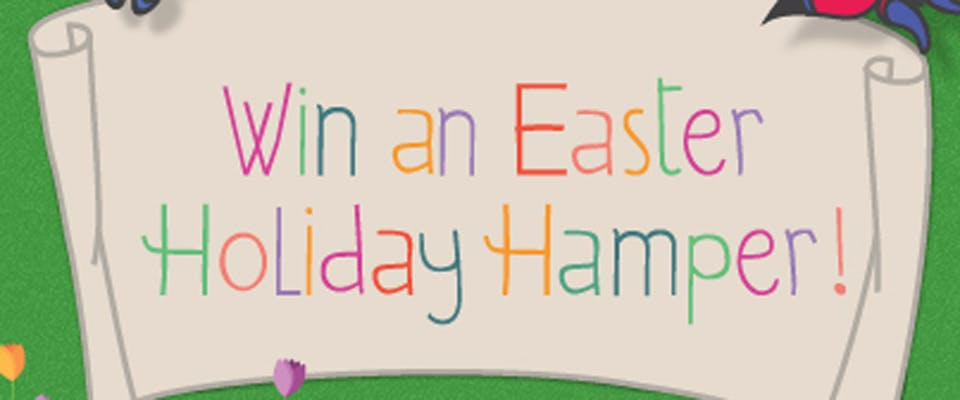 Win An Easter Holiday Hamper
